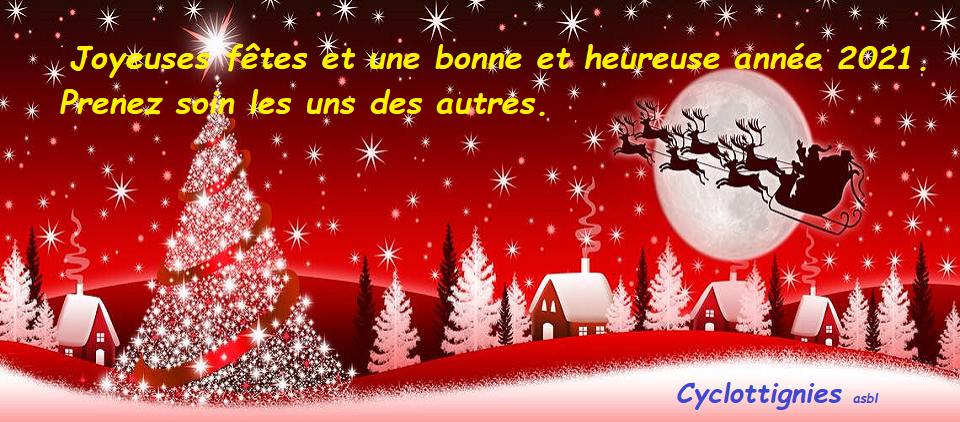 joyeuses fêtes et une bonne et heureuse année 2021. Prenez soin les uns des autres. Cyclottignies asbl.